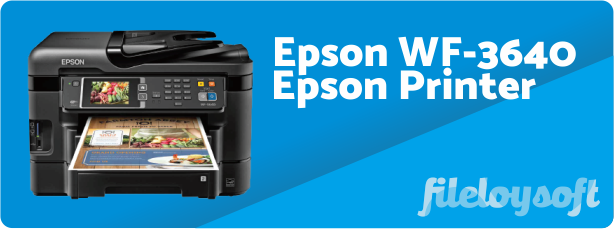 Epson WF-3640 Driver, Software Download for Windows, Mac