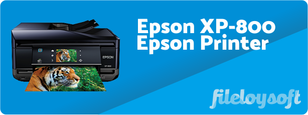 Epson XP-800 Driver, Software Download for Windows, Mac