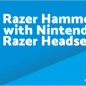Razer Hammerhead Duo Nintendo Switch Driver, Software, Manual, Download