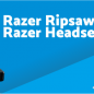 Razer Ripsaw Driver, Software, Manual, Download