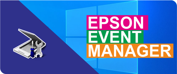 Epson Event Manager Software Download for Windows 10, 8, 7