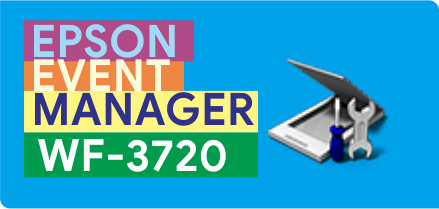 Epson Event Manager Software WF-3720 Download