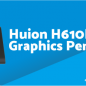 Huion H610PRO(8192) Driver, User Manual, Firmware Download