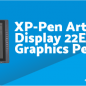 XP-Pen Artist Display 22E Driver, Software, Manual, Download